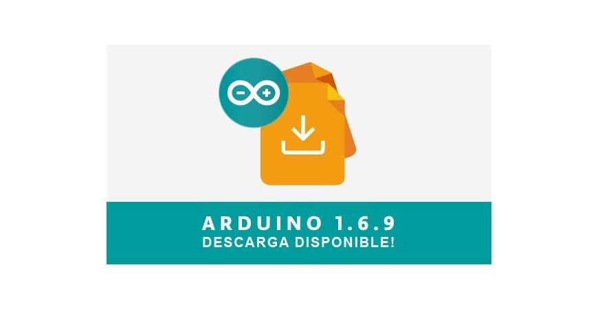 Lanzamiento del Arduino IDE Versión 1.6.9